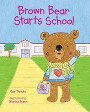 BROWN BEAR STARTS SCHOOL by Sue Tarsky