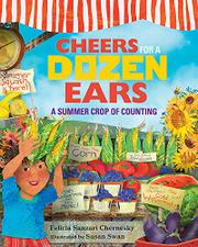 CHEERS FOR A DOZEN EARS by Felicia Sanzari Chernesky
