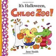 IT'S HALLOWEEN, CHLOE ZOE! by Jane Smith