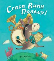 CRASH BANG DONKEY! by Jill Newton