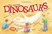 Cover art for DIG THOSE DINOSAURS