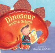 DINOSAUR STARTS SCHOOL by Pamela Duncan Edwards