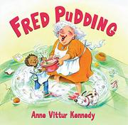 FRED PUDDING by Anne Vittur Kennedy
