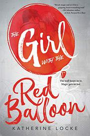 GIRL WITH THE RED BALLOON  by Katherine Locke