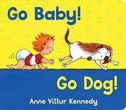 GO BABY! GO DOG! by Anne Vittur Kennedy