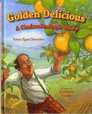 GOLDEN DELICIOUS by Anna Egan Smucker