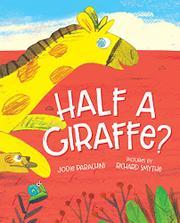 HALF A GIRAFFE? by Jodie Parachini