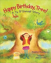 HAPPY BIRTHDAY, TREE! by Madelyn Rosenberg