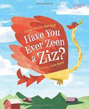 HAVE YOU EVER ZEEN A ZIZ? by Linda Elovitz Marshall