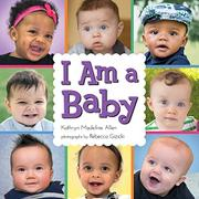 I AM A BABY by Kathryn Madeline Allen