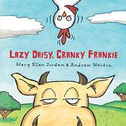 LAZY DAISY, CRANKY FRANKIE by Mary Ellen Jordan