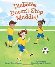 DIABETES DOESN'T STOP MADDIE! by Sarah Glenn Marsh