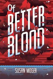OF BETTER BLOOD by Susan Moger