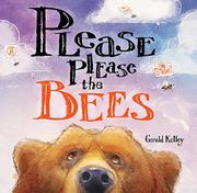PLEASE PLEASE THE BEES by Gerald Kelley