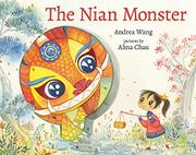 THE NIAN MONSTER by Andrea Wang