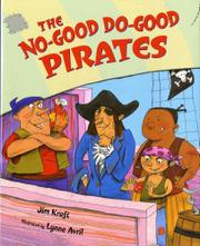 THE NO-GOOD DO-GOOD PIRATES by Jim Kraft