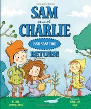 SAM AND CHARLIE (AND SAM TOO) RETURN! by Leslie Kimmelman