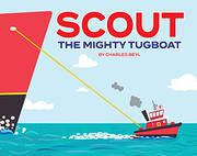 SCOUT THE MIGHTY TUGBOAT by Charles Beyl