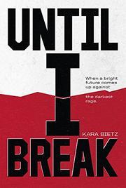 UNTIL I BREAK by Kara Bietz
