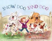 SNOW DOG, SAND DOG by Linda Joy Singleton