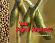 THE SUPER SOYBEAN by Raymond Bial