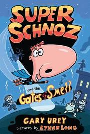 SUPER SCHNOZ AND THE GATES OF SMELL by Gary Urey