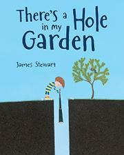 THERE'S A HOLE IN MY GARDEN by James Stewart