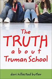 THE TRUTH ABOUT TRUMAN SCHOOL by Dori Hillestad Butler