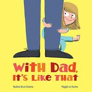 WITH DAD, IT'S LIKE THAT by Nadine  Brun-Cosme