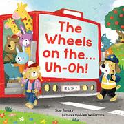 THE WHEELS ON THE...UH-OH! by Sue Tarsky