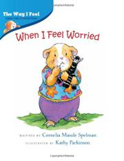 WHEN I FEEL WORRIED by Cornelia Maude Spelman