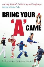 BRING YOUR 'A' GAME by Jennifer L. Etnier
