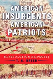 AMERICAN INSURGENTS, AMERICAN PATRIOTS by T.H. Breen