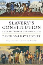 SLAVERY'S CONSTITUTION by David Waldstreicher