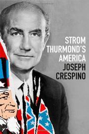 STROM THURMOND'S AMERICA by Joseph Crespino
