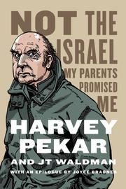 NOT THE ISRAEL MY PARENTS PROMISED ME by Harvey Pekar