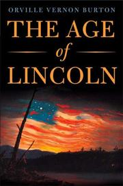 THE AGE OF LINCOLN by Orville Vernon Burton