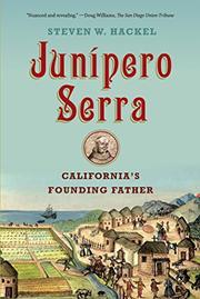 JUNÍPERO SERRA by Steven W.  Hackel