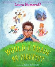 WOULD I TRADE MY PARENTS? by Laura Numeroff