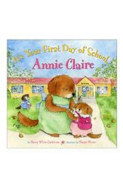 IT'S YOUR FIRST DAY OF SCHOOL, ANNIE CLAIRE by Nancy White Carlstrom