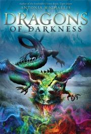 THE DRAGONS OF DARKNESS by Antonia Michaelis