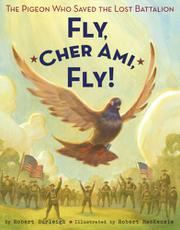 FLY, CHER AMI, FLY! by Robert Burleigh