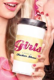 GIRLS by Tucker Shaw