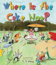 WHERE IS THE CAKE NOW? by T.T. Khing
