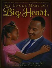 MY UNCLE MARTIN'S BIG HEART by Angela Farris Watkins