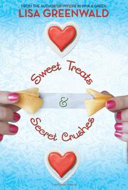 SWEET TREATS & SECRET CRUSHES by Lisa Greenwald