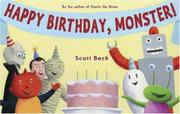 HAPPY BIRTHDAY, MONSTER! by Scott Beck