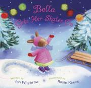 BELLA GETS HER SKATES ON by Ian Whybrow