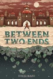 BETWEEN TWO ENDS by David Ward