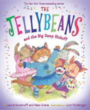 THE JELLYBEANS AND THE BIG CAMP KICKOFF by Laura Numeroff